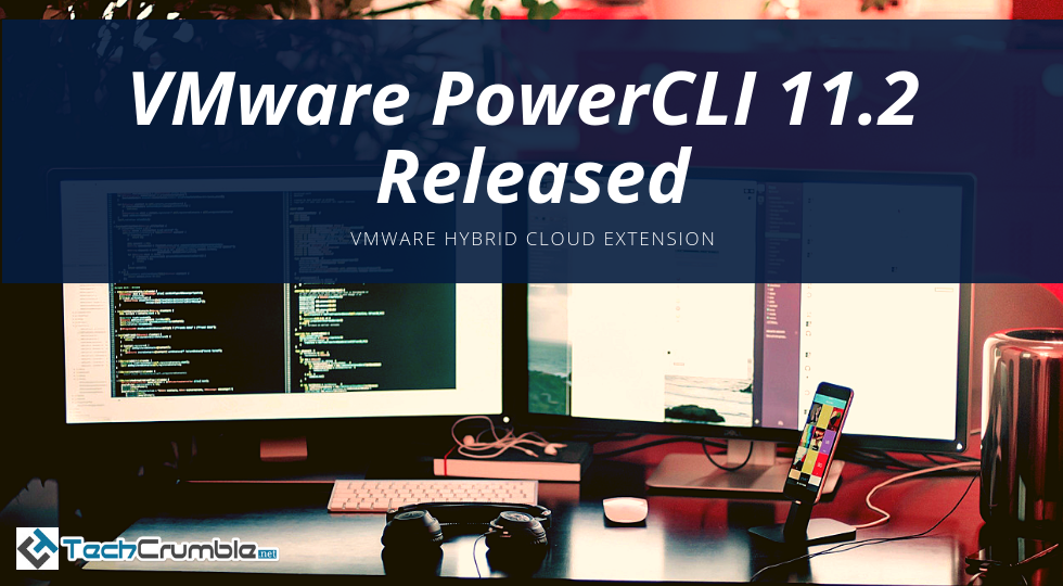 Mix · VMware PowerCLI 11 2 Released With VMware HCX