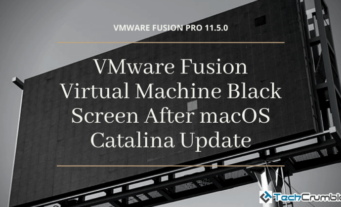 VMware Fusion Virtual Machine Black Screen After macOS Catalina